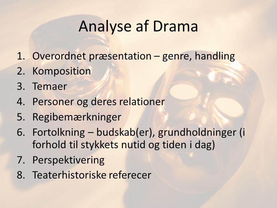 Analyse af Drama Overordnet præsentation – genre, handling Komposition