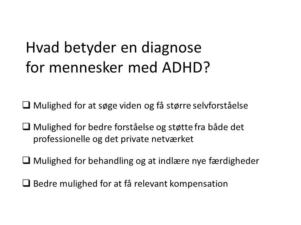 Hvad betyder en diagnose for mennesker med ADHD