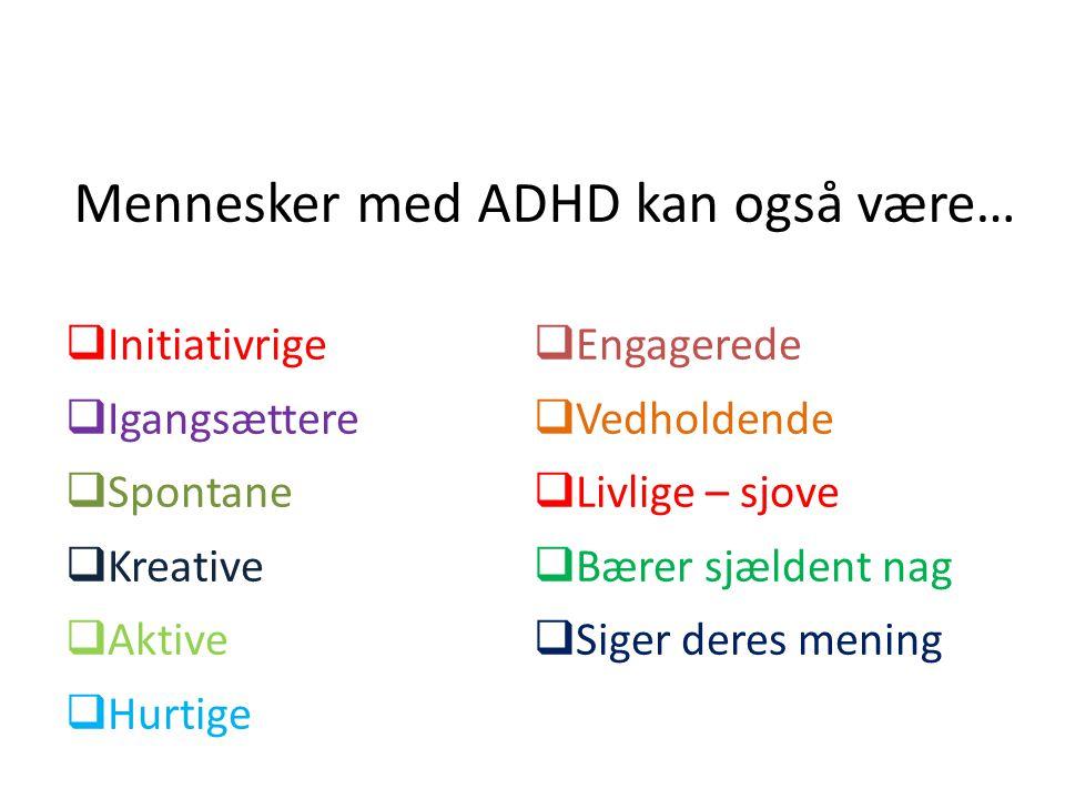 Mennesker med ADHD kan også være…