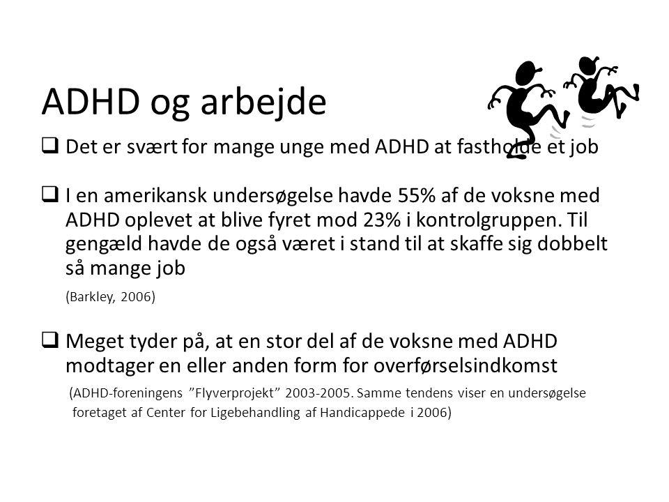 ADHD og arbejde Det er svært for mange unge med ADHD at fastholde et job.