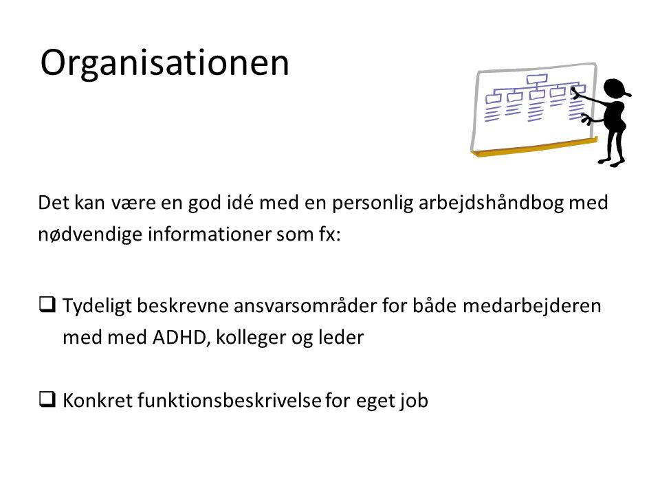 Organisationen Det kan være en god idé med en personlig arbejdshåndbog med. nødvendige informationer som fx:
