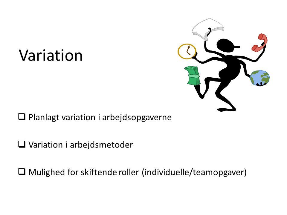 Variation Planlagt variation i arbejdsopgaverne