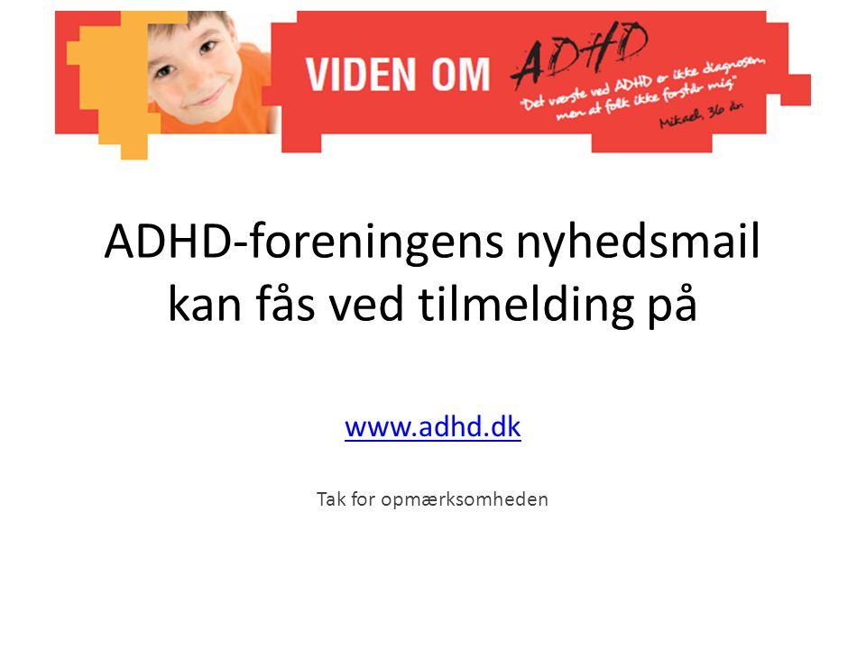 ADHD-foreningens nyhedsmail kan fås ved tilmelding på
