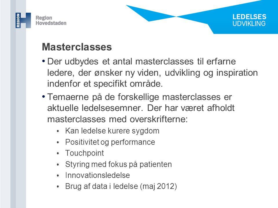 Masterclasses Der udbydes et antal masterclasses til erfarne ledere, der ønsker ny viden, udvikling og inspiration indenfor et specifikt område.