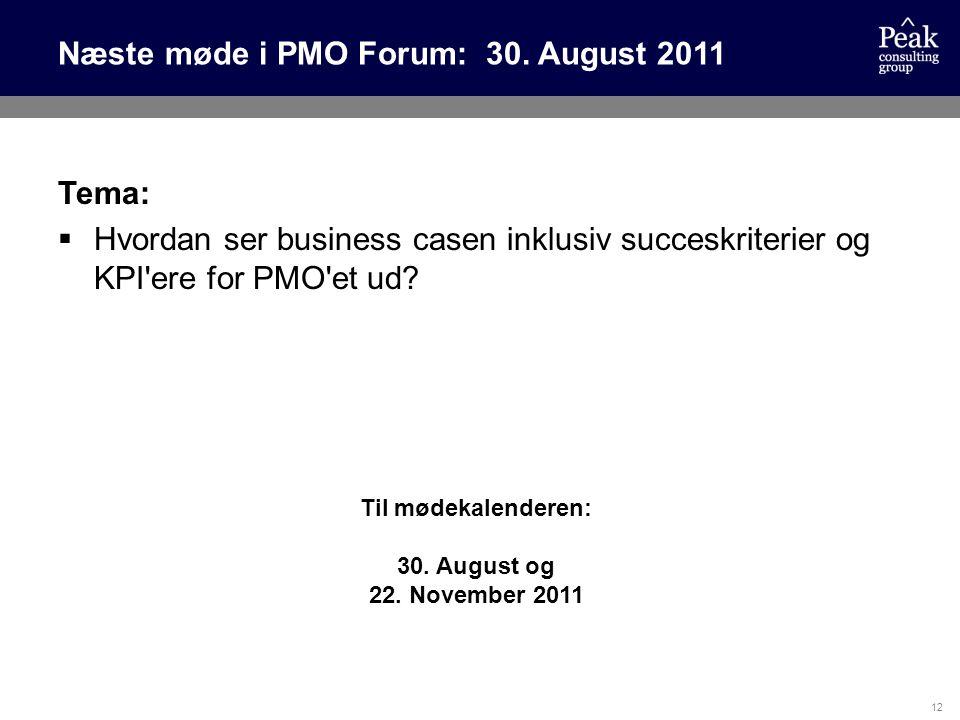 Næste møde i PMO Forum: 30. August 2011
