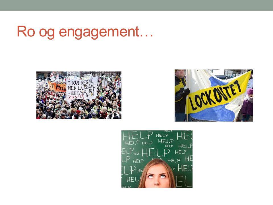 Ro og engagement…