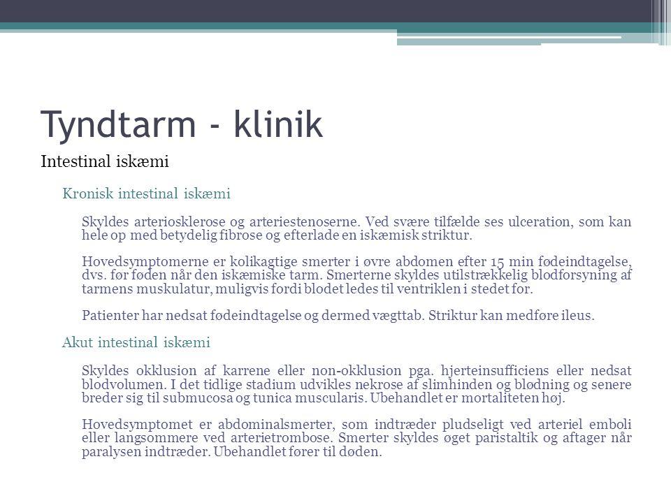 Tyndtarm - klinik Intestinal iskæmi Kronisk intestinal iskæmi