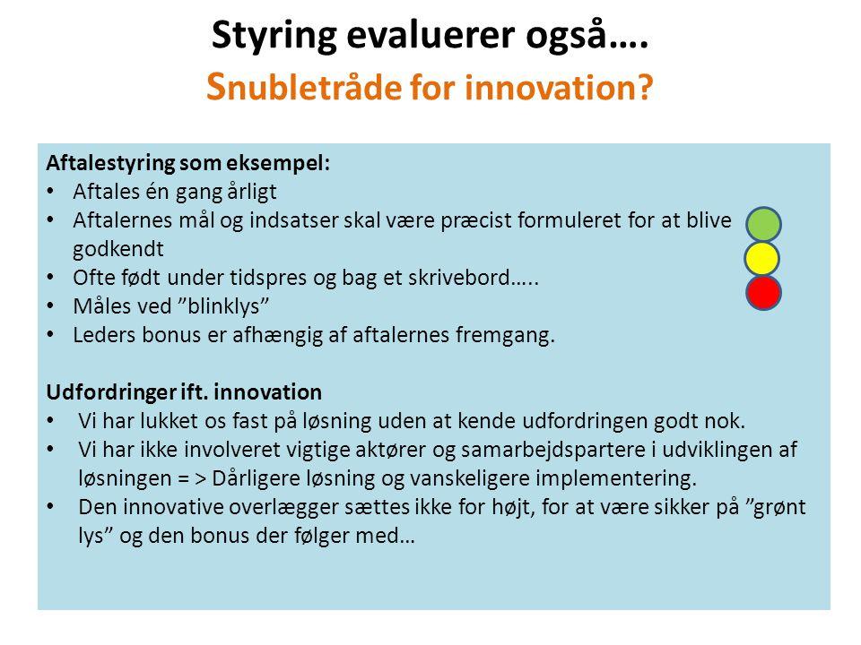 Styring evaluerer også…. Snubletråde for innovation