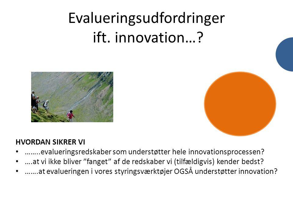 Evalueringsudfordringer ift. innovation…