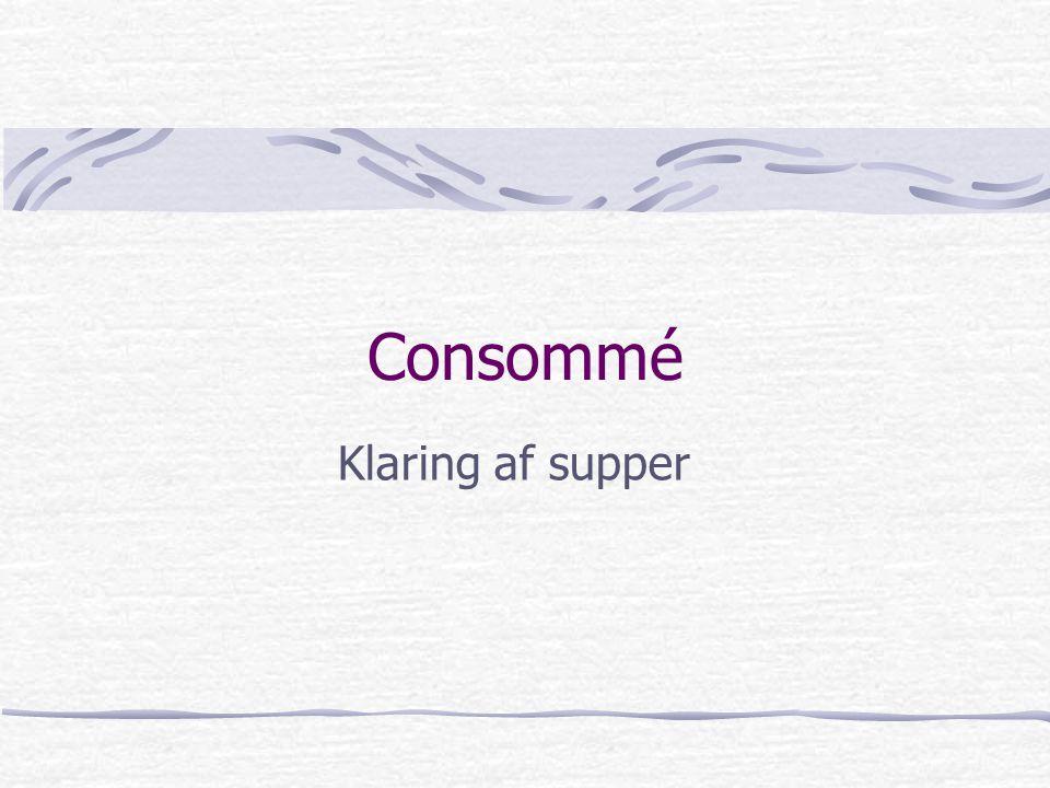 Consommé Klaring af supper