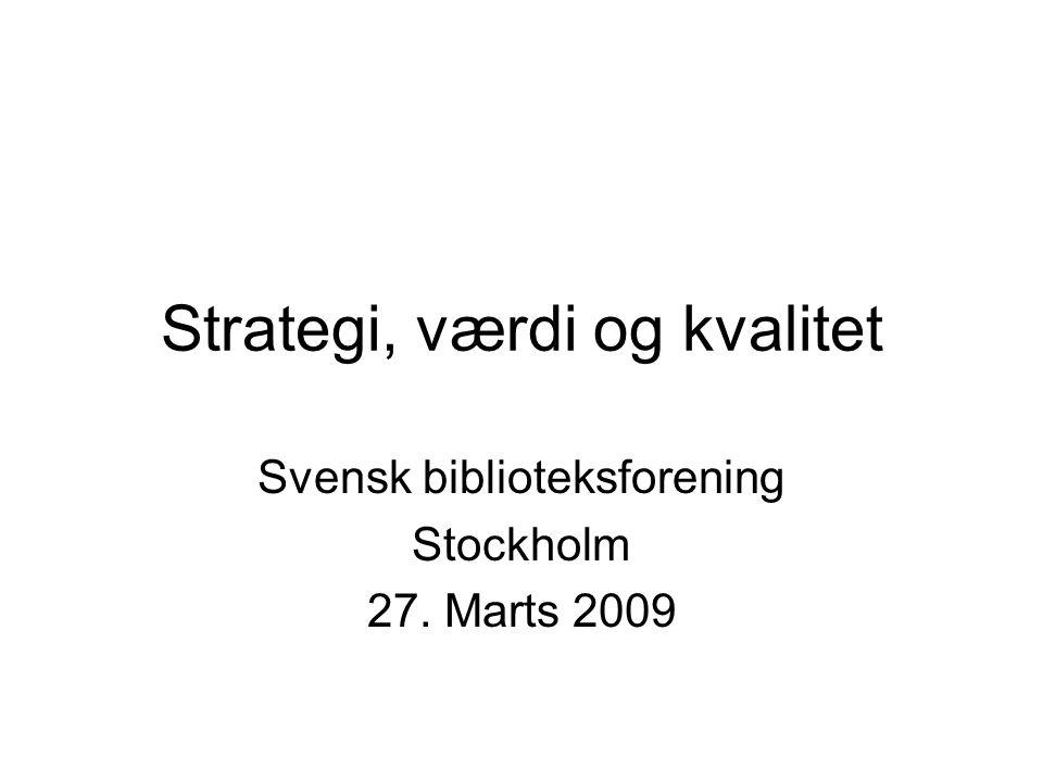 Strategi, værdi og kvalitet