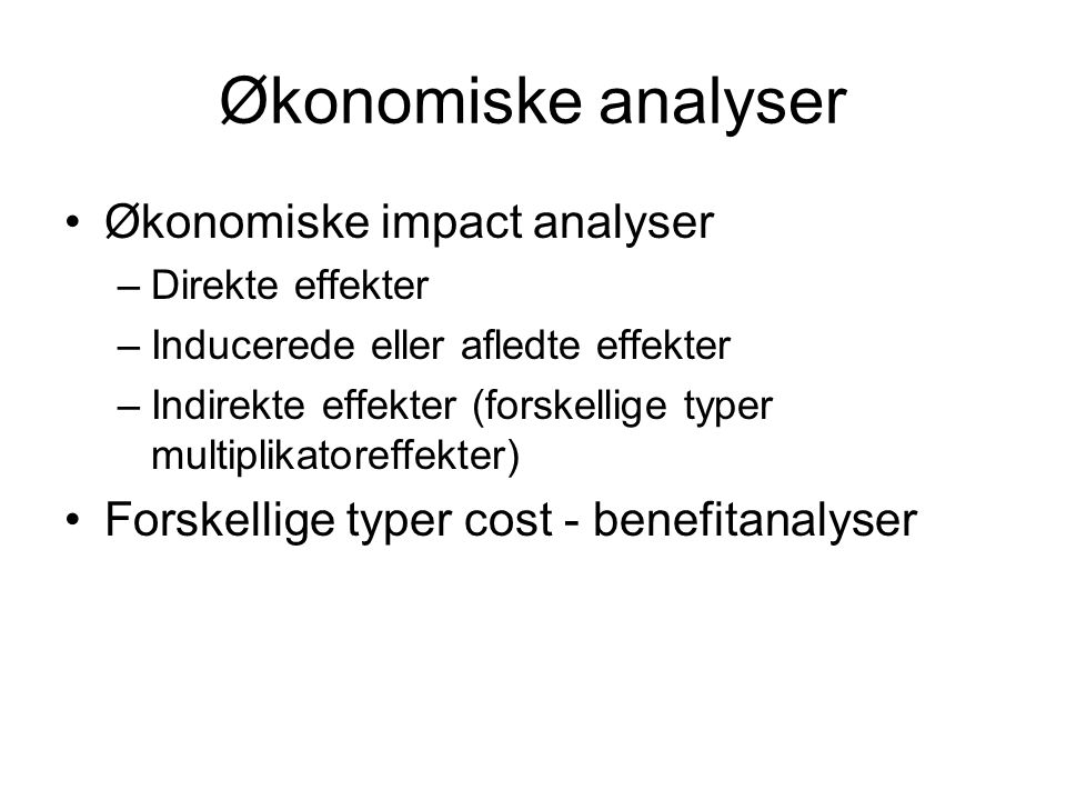 Økonomiske analyser Økonomiske impact analyser