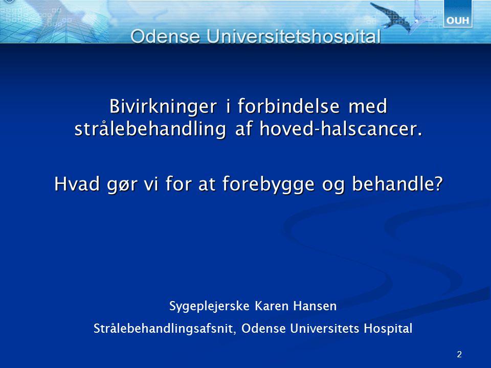 Bivirkninger i forbindelse med strålebehandling af hoved-halscancer.