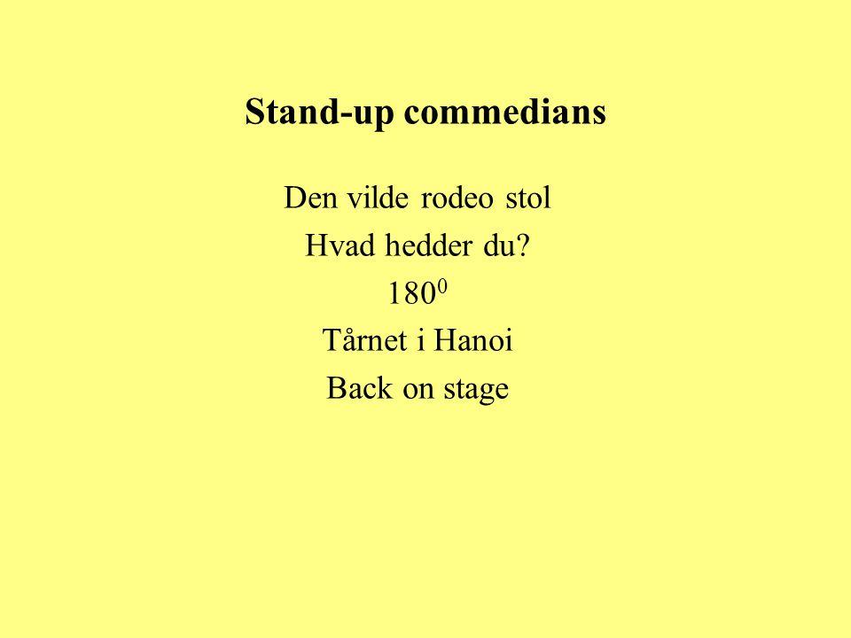 Stand-up commedians Den vilde rodeo stol Hvad hedder du 1800