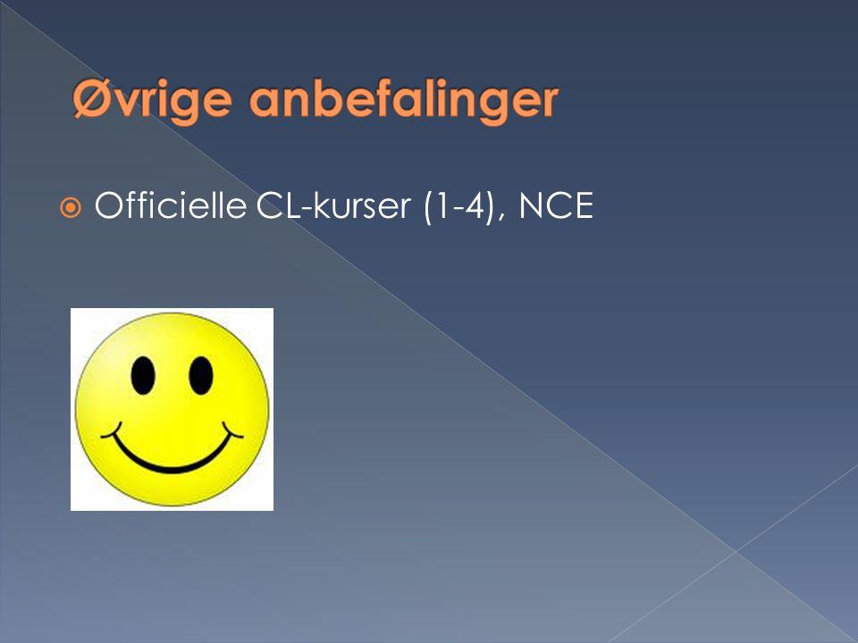 Øvrige anbefalinger Officielle CL-kurser (1-4), NCE