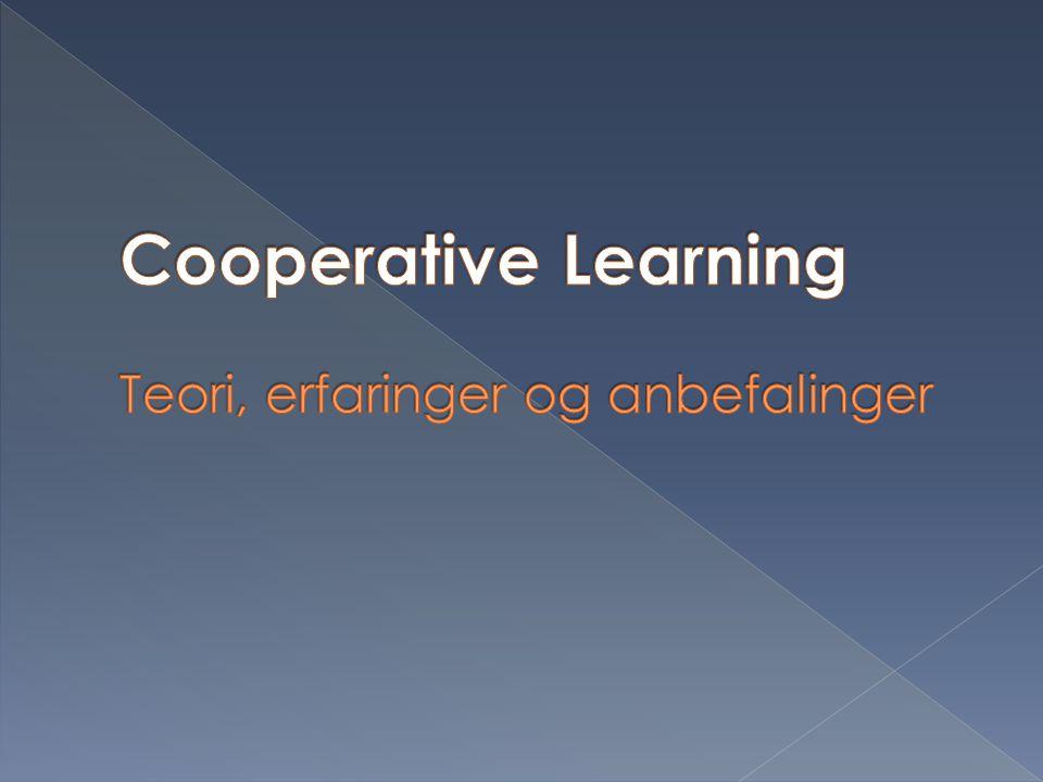 Cooperative Learning Teori, erfaringer og anbefalinger