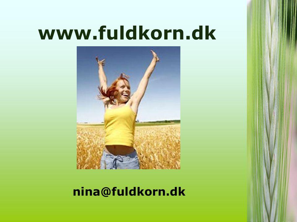 www.fuldkorn.dk nina@fuldkorn.dk