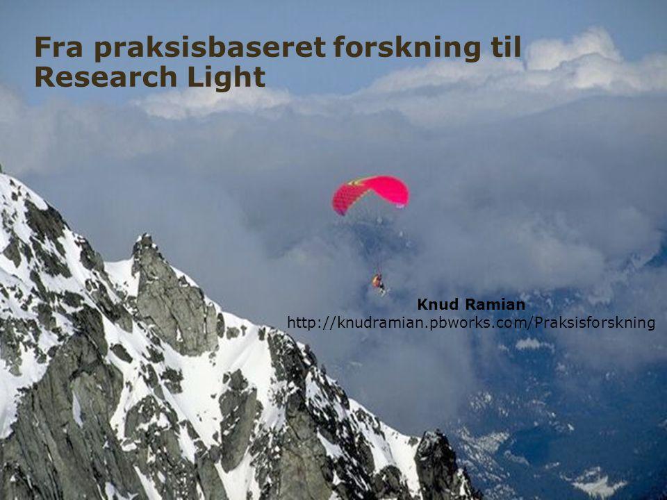 Fra praksisbaseret forskning til Research Light