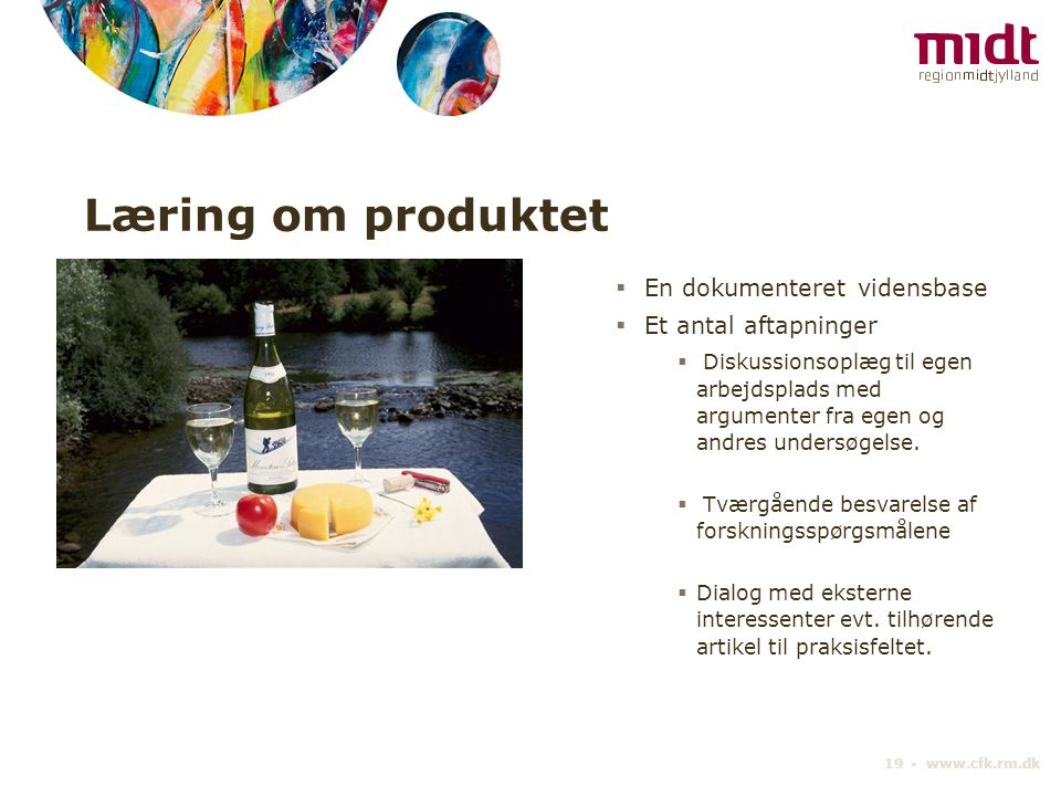 Læring om produktet En dokumenteret vidensbase Et antal aftapninger