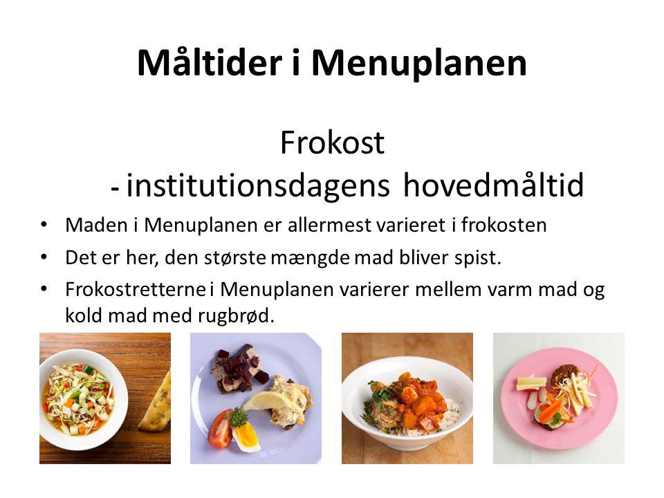 Frokost - institutionsdagens hovedmåltid