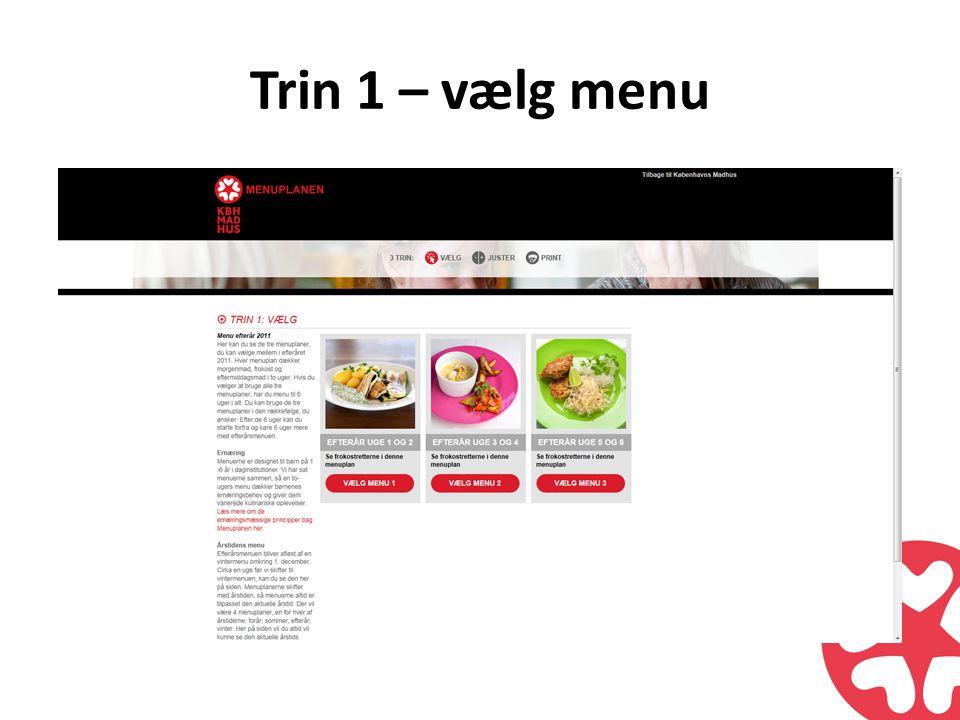 Trin 1 – vælg menu