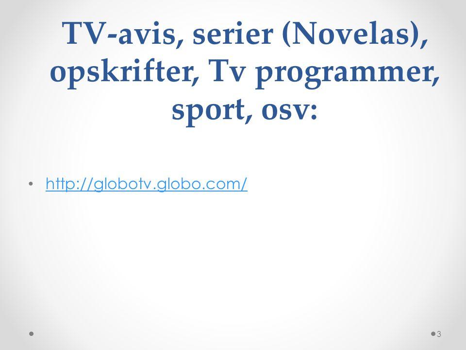 TV-avis, serier (Novelas), opskrifter, Tv programmer, sport, osv: