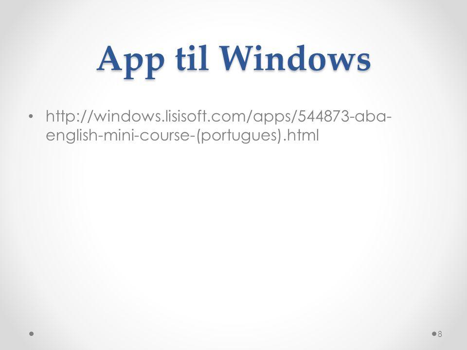 App til Windows http://windows.lisisoft.com/apps/544873-aba-english-mini-course-(portugues).html