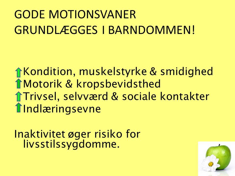 GODE MOTIONSVANER GRUNDLÆGGES I BARNDOMMEN!