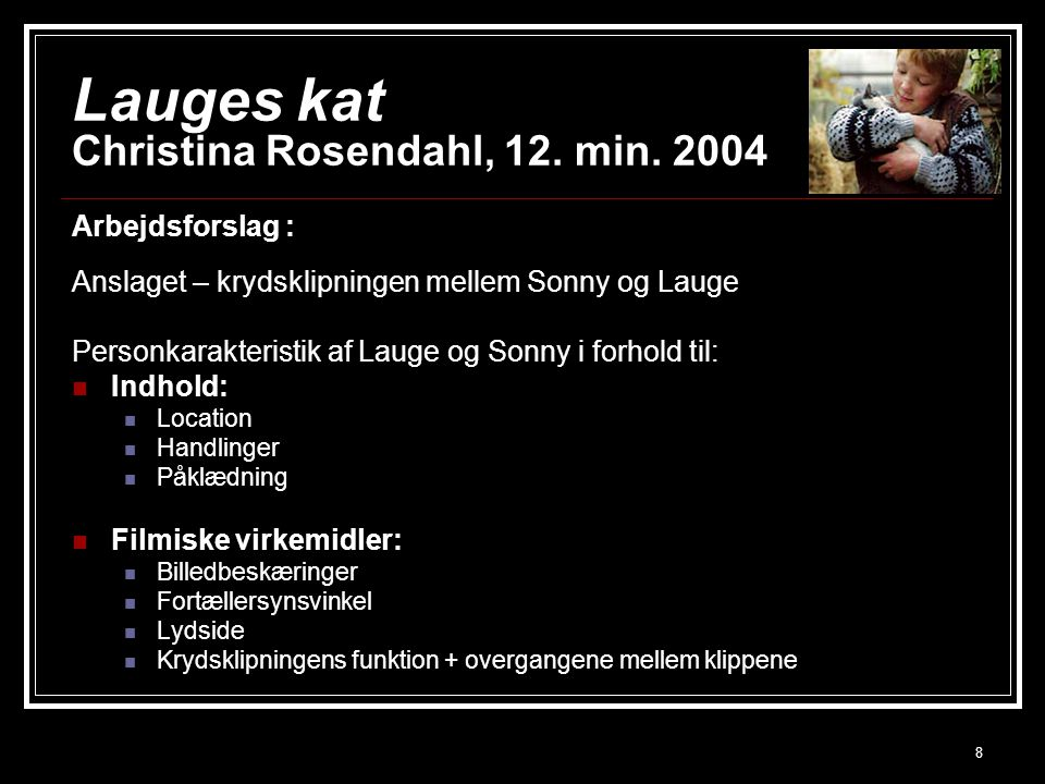 Lauges kat Christina Rosendahl, 12. min. 2004