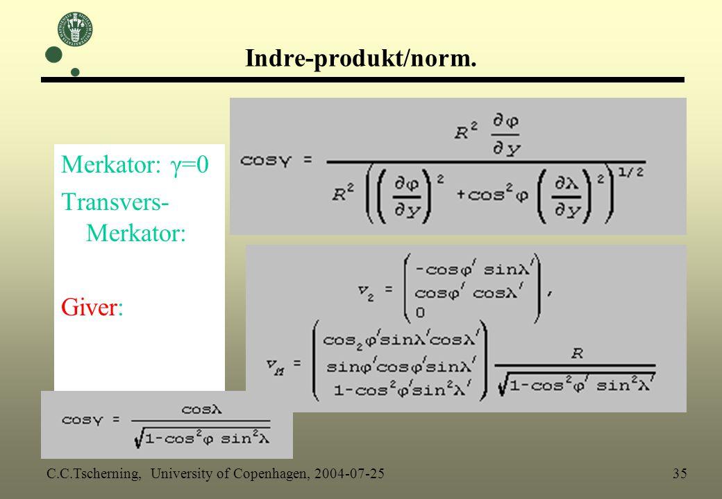 Indre-produkt/norm. Merkator: γ=0 Transvers-Merkator: Giver:
