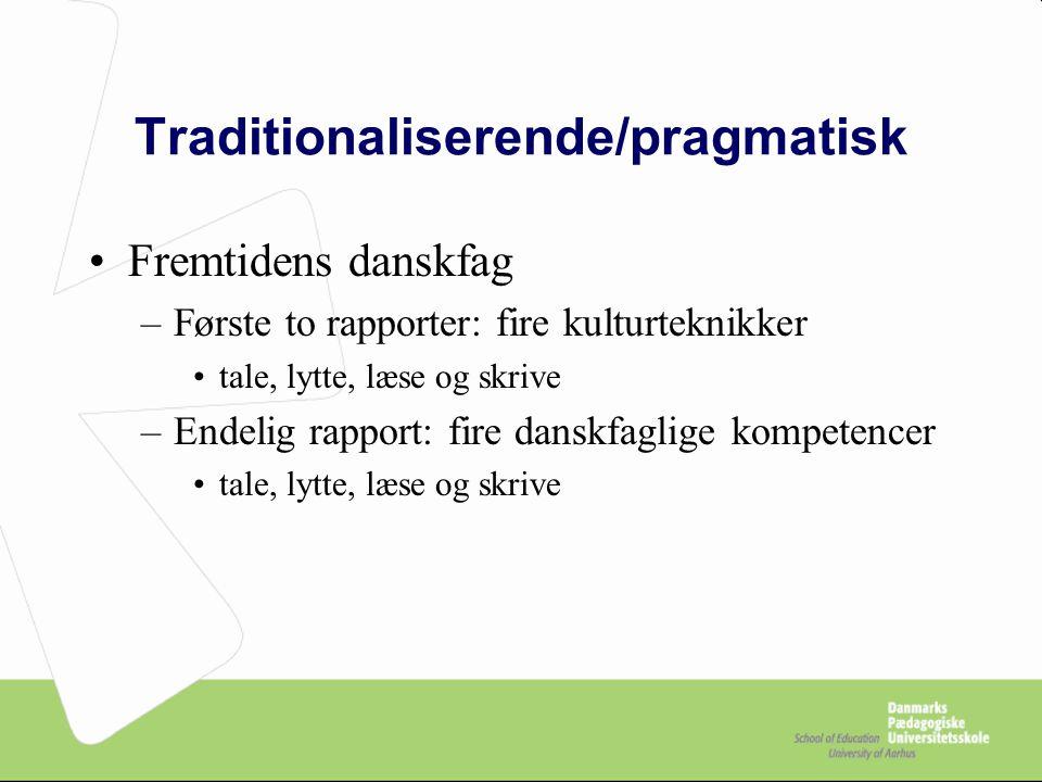 Traditionaliserende/pragmatisk