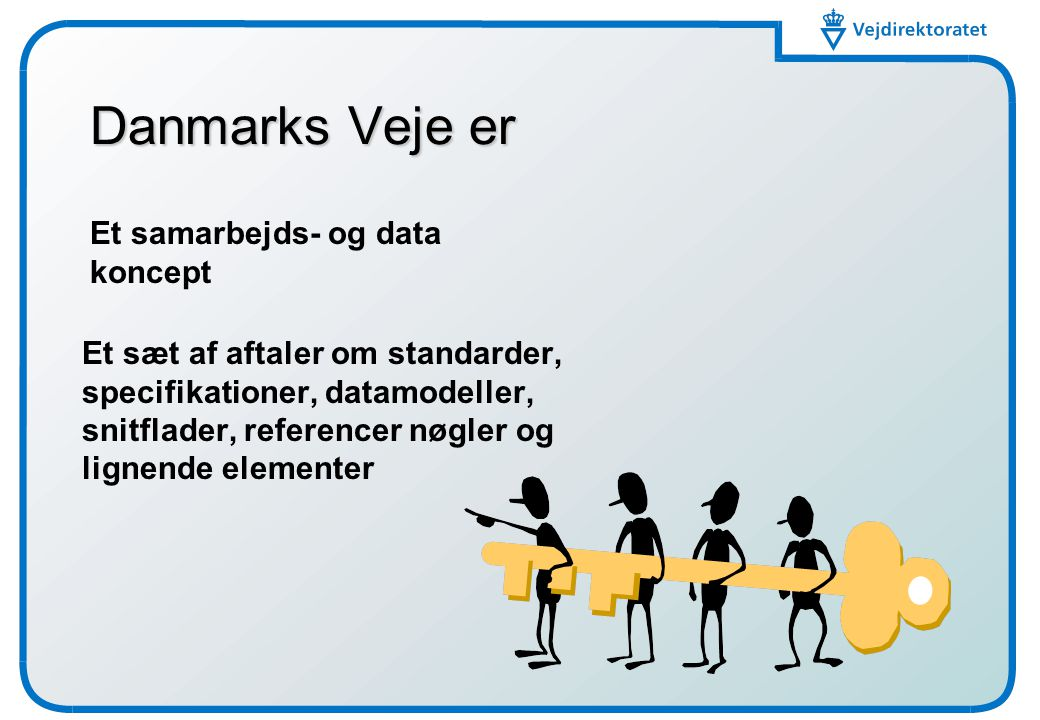 Danmarks Veje er Et samarbejds- og data koncept