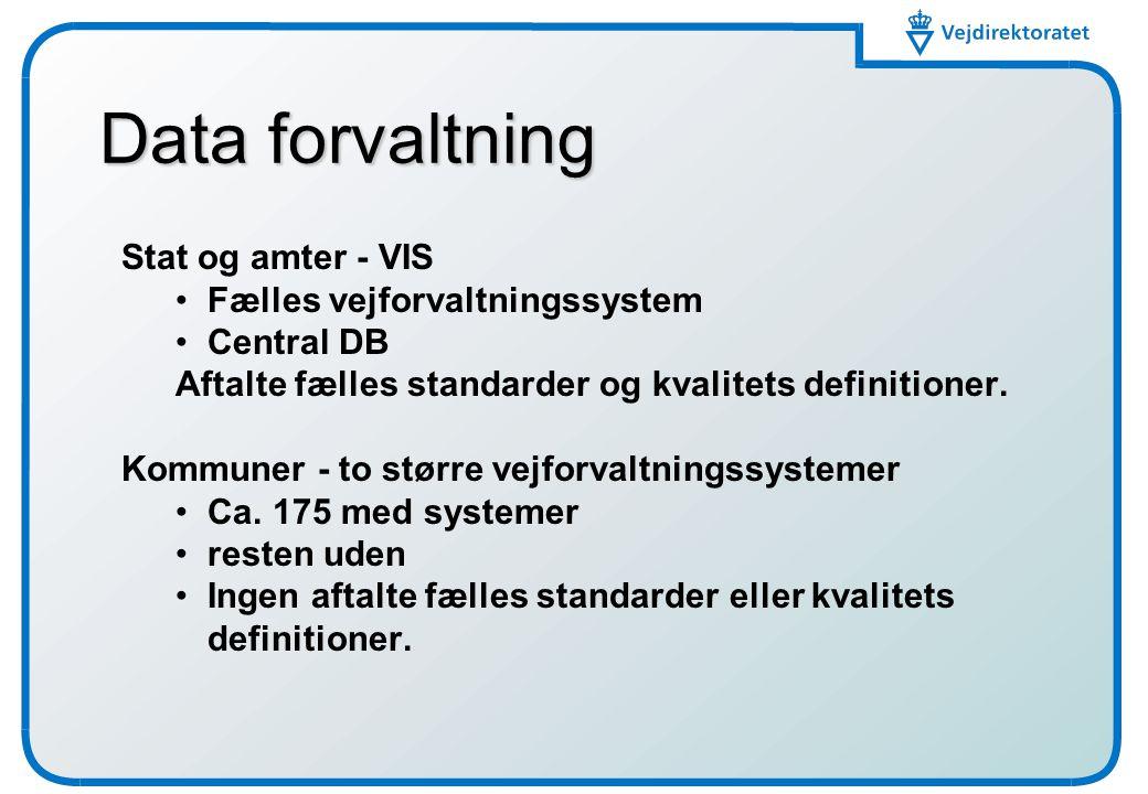 Data forvaltning Stat og amter - VIS Fælles vejforvaltningssystem