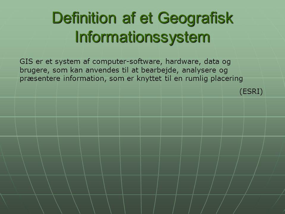 Definition af et Geografisk Informationssystem