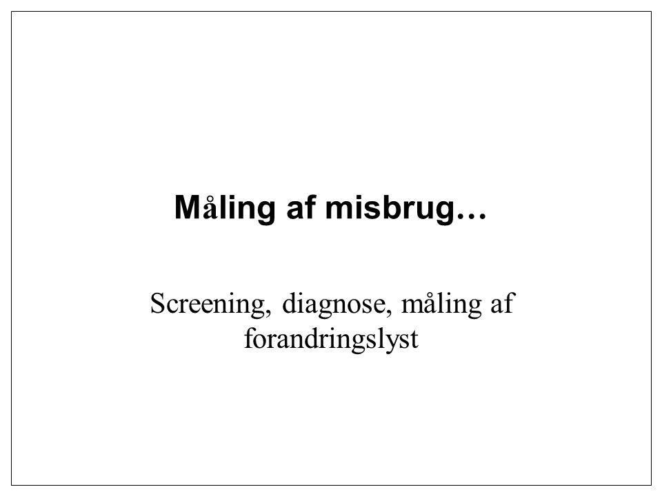 Screening, diagnose, måling af forandringslyst