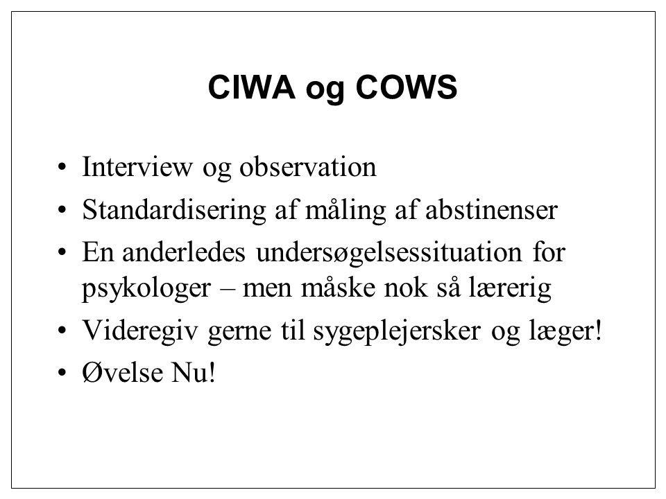 CIWA og COWS Interview og observation