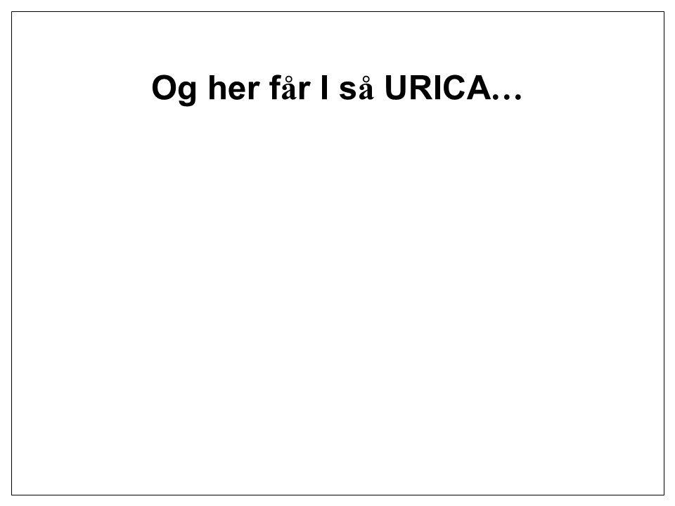 Og her får I så URICA…