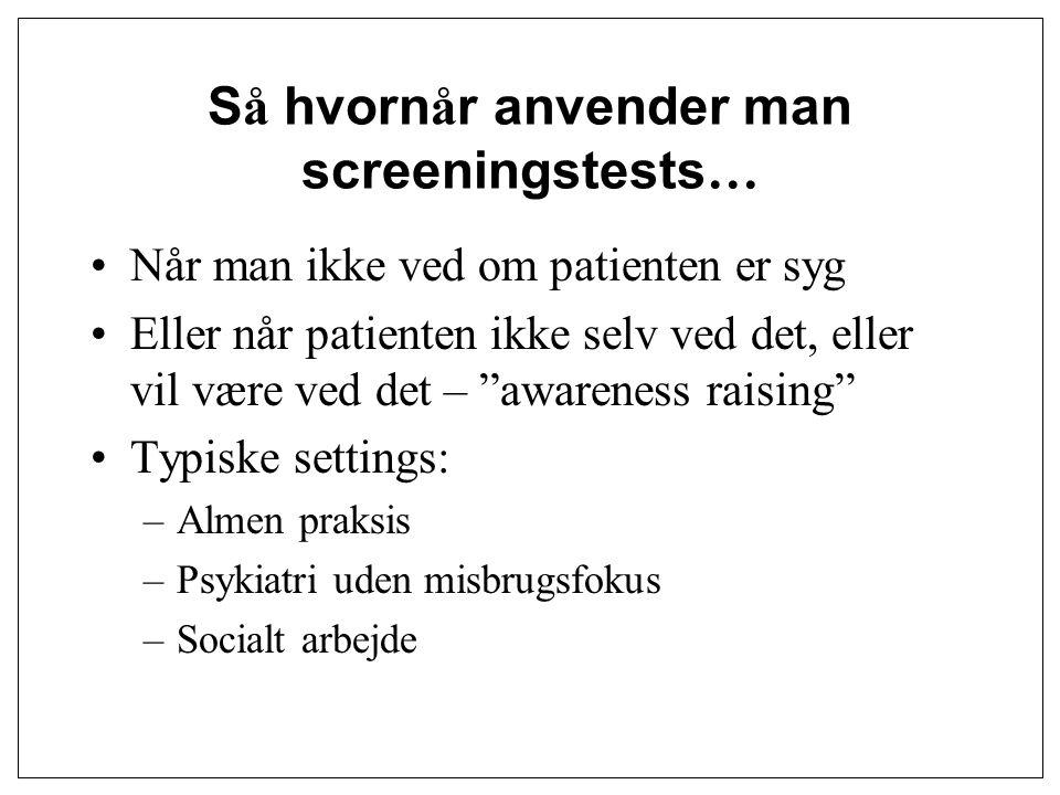 Så hvornår anvender man screeningstests…
