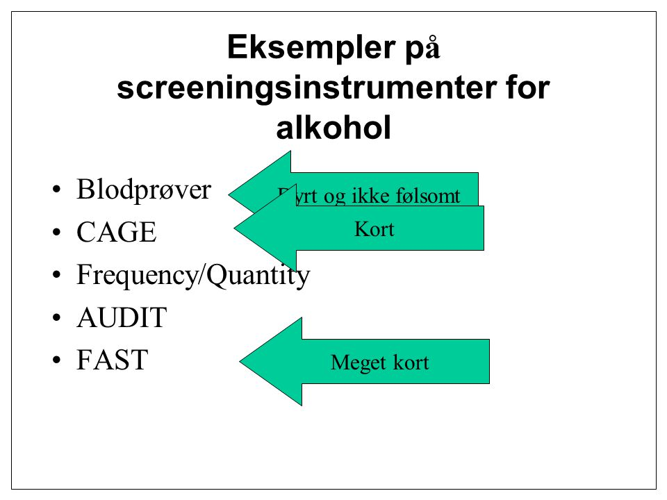 Eksempler på screeningsinstrumenter for alkohol