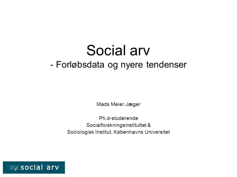 Social arv - Forløbsdata og nyere tendenser