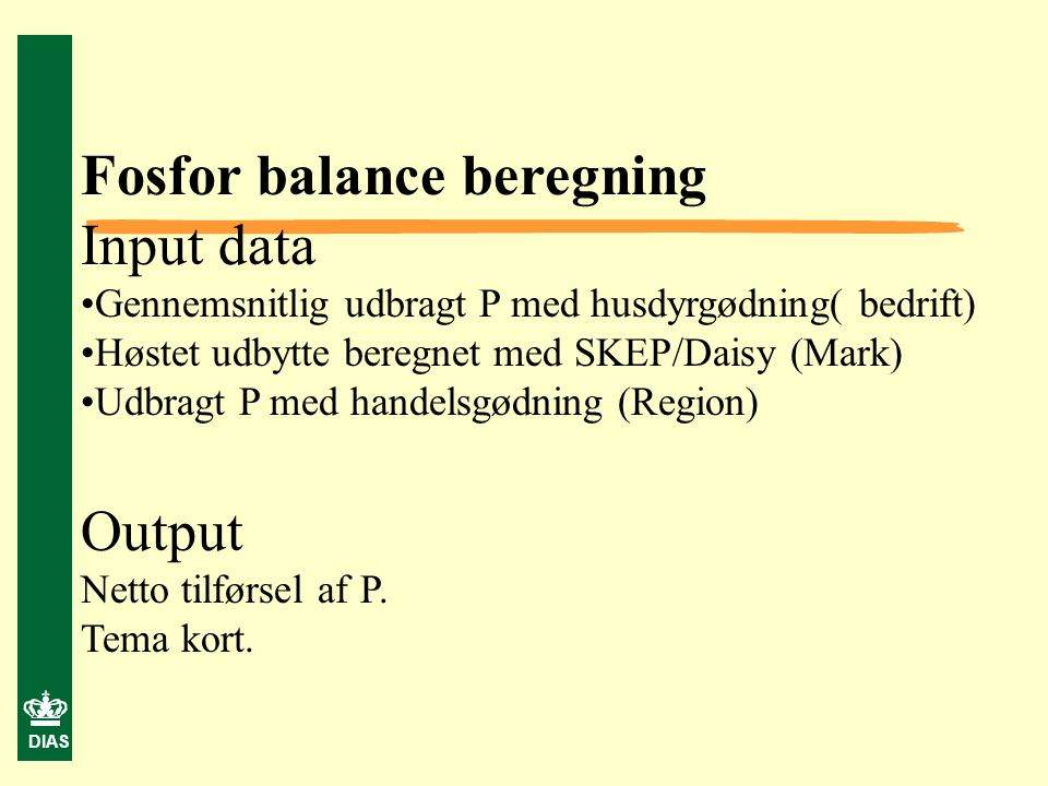 Fosfor balance beregning Input data