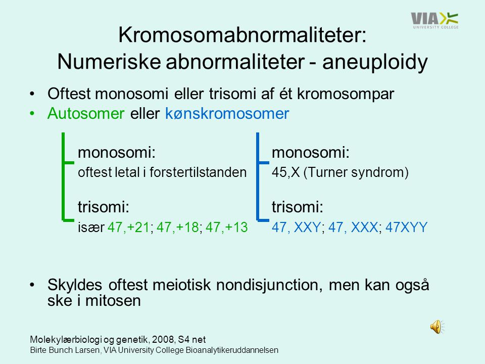 Kromosomabnormaliteter: Numeriske abnormaliteter - aneuploidy