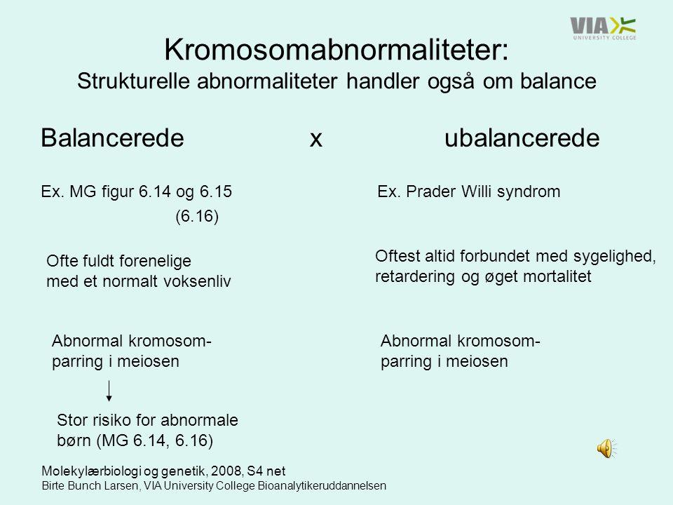 Kromosomabnormaliteter: Strukturelle abnormaliteter handler også om balance
