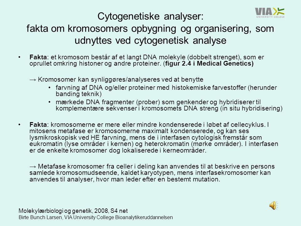Cytogenetiske analyser: fakta om kromosomers opbygning og organisering, som udnyttes ved cytogenetisk analyse