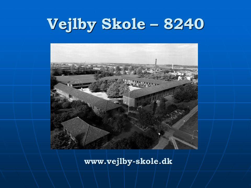 Vejlby Skole – 8240 www.vejlby-skole.dk