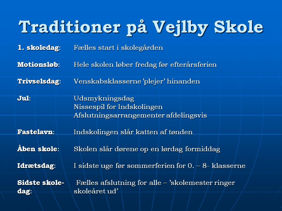 Traditioner på Vejlby Skole