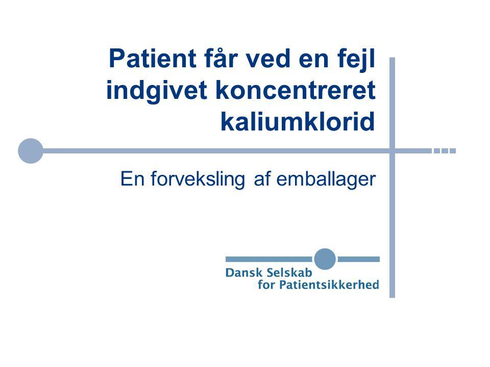 Patient får ved en fejl indgivet koncentreret kaliumklorid