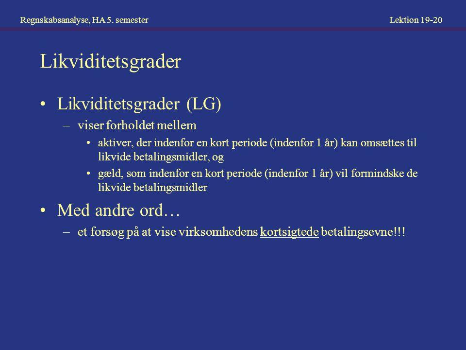 Likviditetsgrader Likviditetsgrader (LG) Med andre ord…