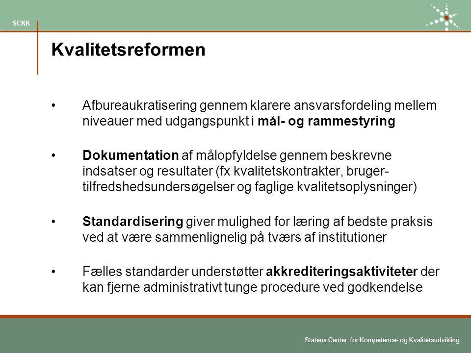 Kvalitetsreformen Afbureaukratisering gennem klarere ansvarsfordeling mellem niveauer med udgangspunkt i mål- og rammestyring.