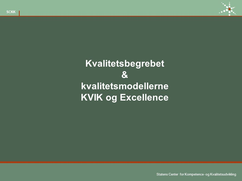 Kvalitetsbegrebet & kvalitetsmodellerne KVIK og Excellence